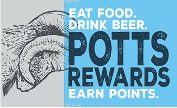 Potts Rewards: Eat food, Drink beer, Earn Points.
